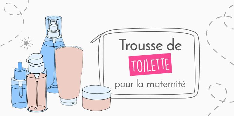 Ma trousse de toilette pour la maternité
