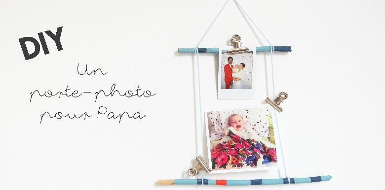DIY : un porte-photo pour la Fête des Pères